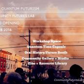 Black Quantum Futurism/ The AfroFuturist Affair Celebrates Opening of Community Futures Lab