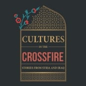 Cultures in the Crossfire: Stories from Syria and Iraq