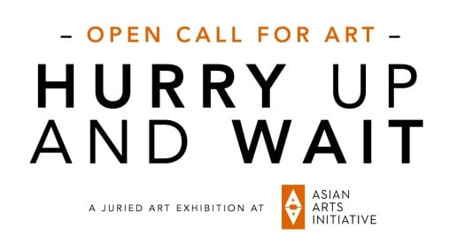 Call for Artists: Hurry Up and Wait