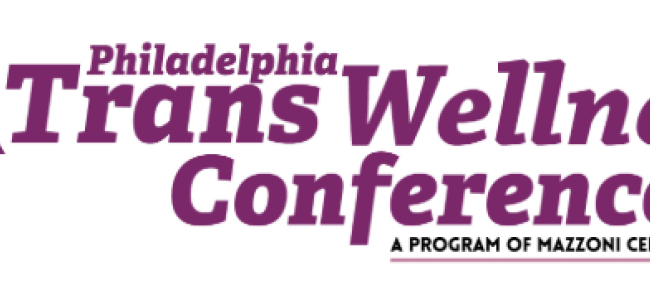 2018 Philadelphia Trans Wellness Conference Now Accepting Workshop Proposals