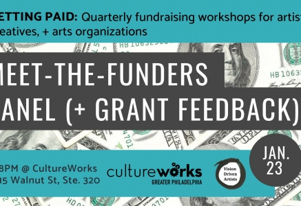CultureWorks and Vision Driven Artists Present Meet-The-Funder Panel + Grant Feedback Workshop
