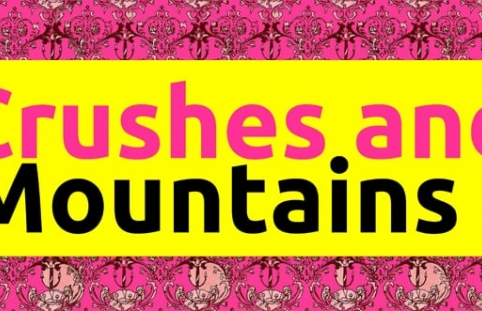Crushes and Mountains
