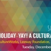 CultureWorks, Witty Gritty, and Leeway present HOLIDAY-YAY! A Cultural Soiree