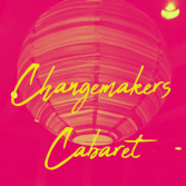 Changemaker's Cabaret Returns To Celebrate Leeway's Artists and Cultural Producers