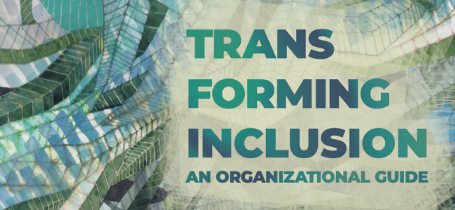 Leeway Foundation Launches TransForming Inclusion: An Organizational Guide