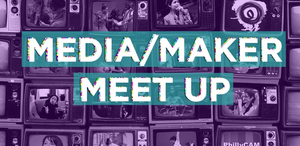 Media/Maker Meet Up