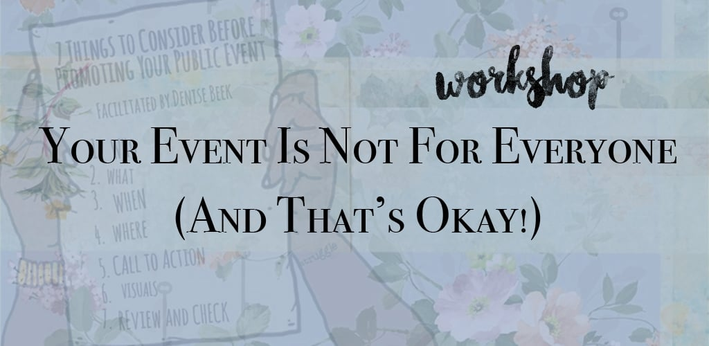 Your Event Is Not For Everyone (And That's Okay!)